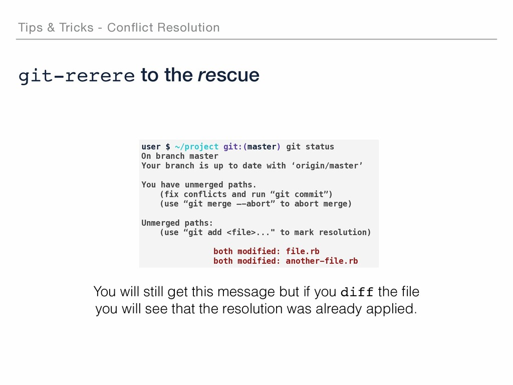 Tips & Tricks - Conflict Resolution user $ ~/pr...