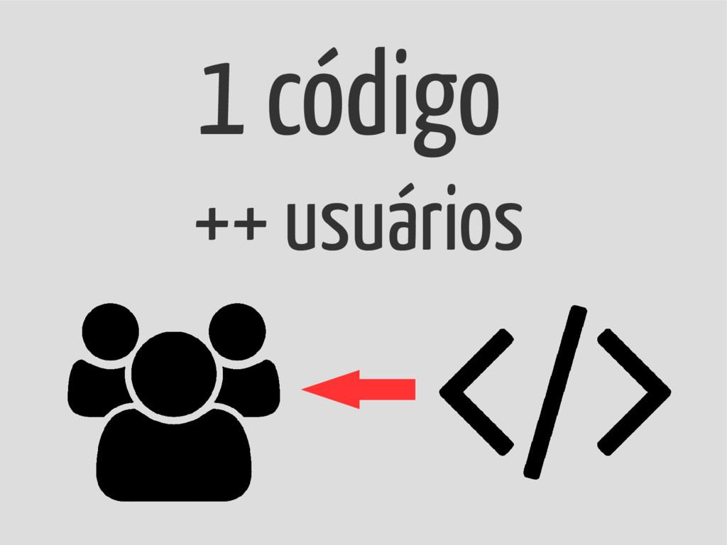 1 código ++ usuários