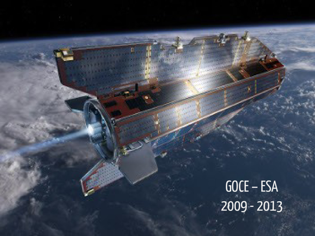 GOCE – ESA 2009 - 2013