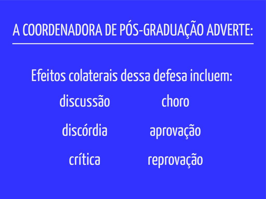 A COORDENADORA DE PÓS-GRADUAÇÃO ADVERTE: Efeito...