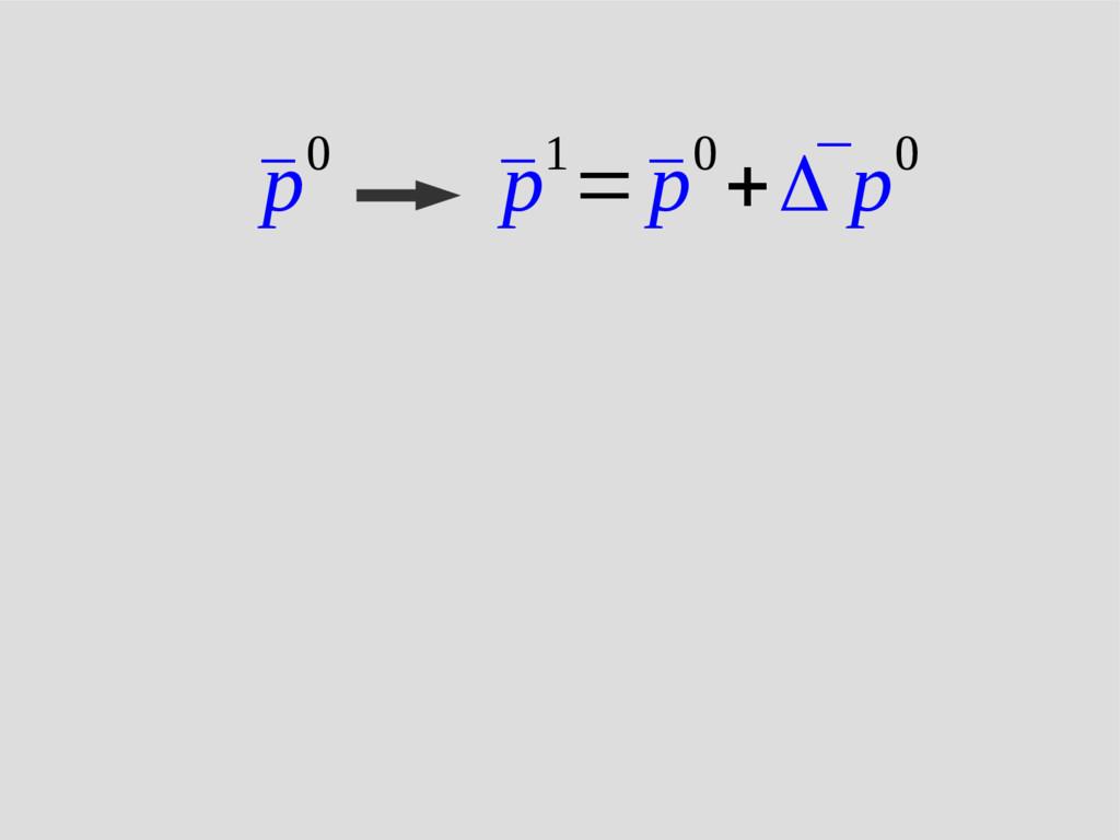 ¯ p0 ¯ p1=¯ p0+ ¯ Δ p0