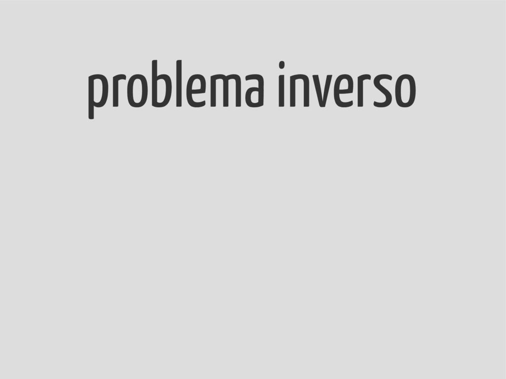 problema inverso