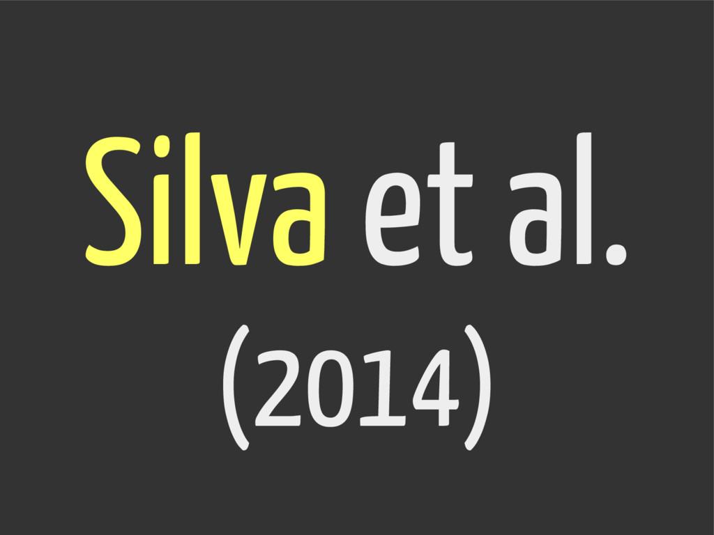 Silva et al. (2014)
