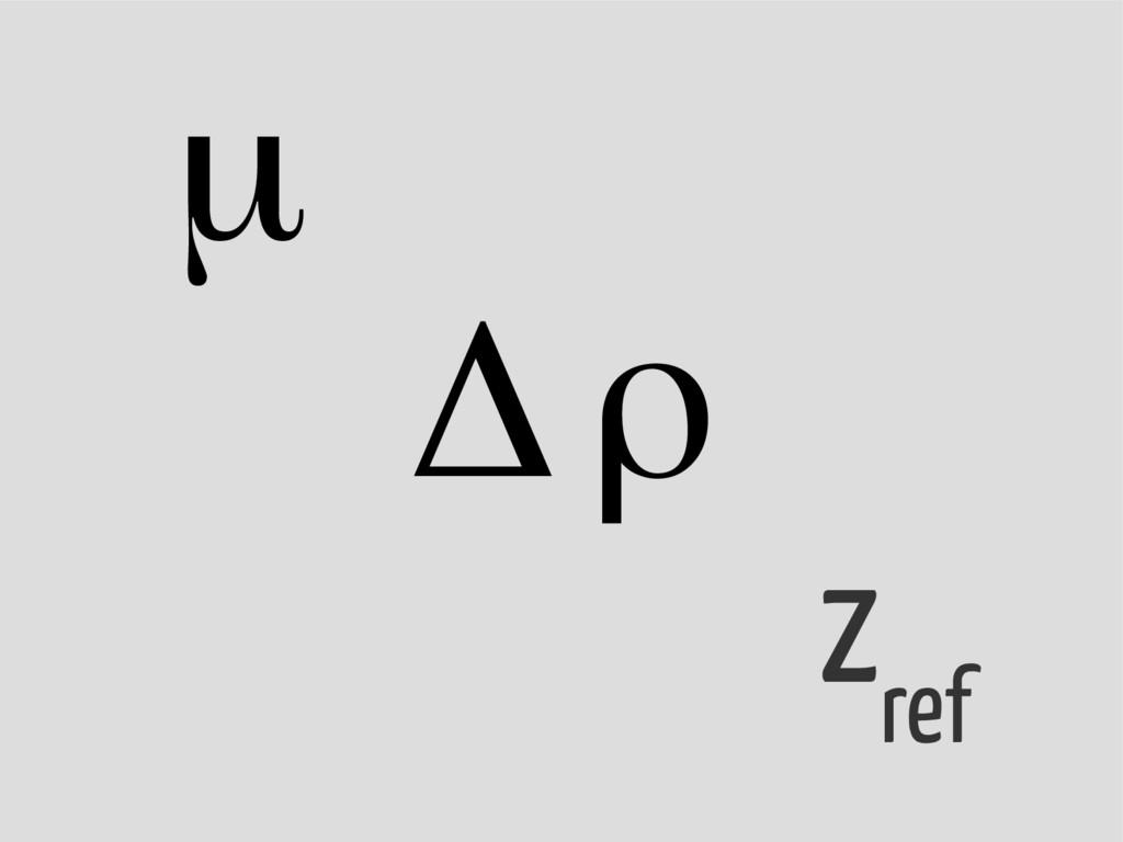z ref μ Δρ