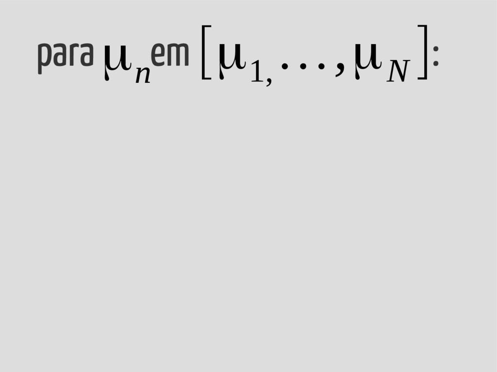 para em : μn [μ1, …,μN ]