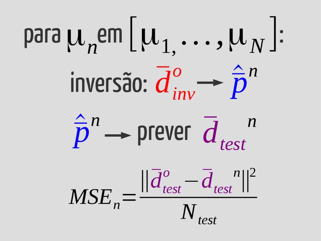 para em : μn inversão: ¯ d inv o ¯ d test n ^ ¯...