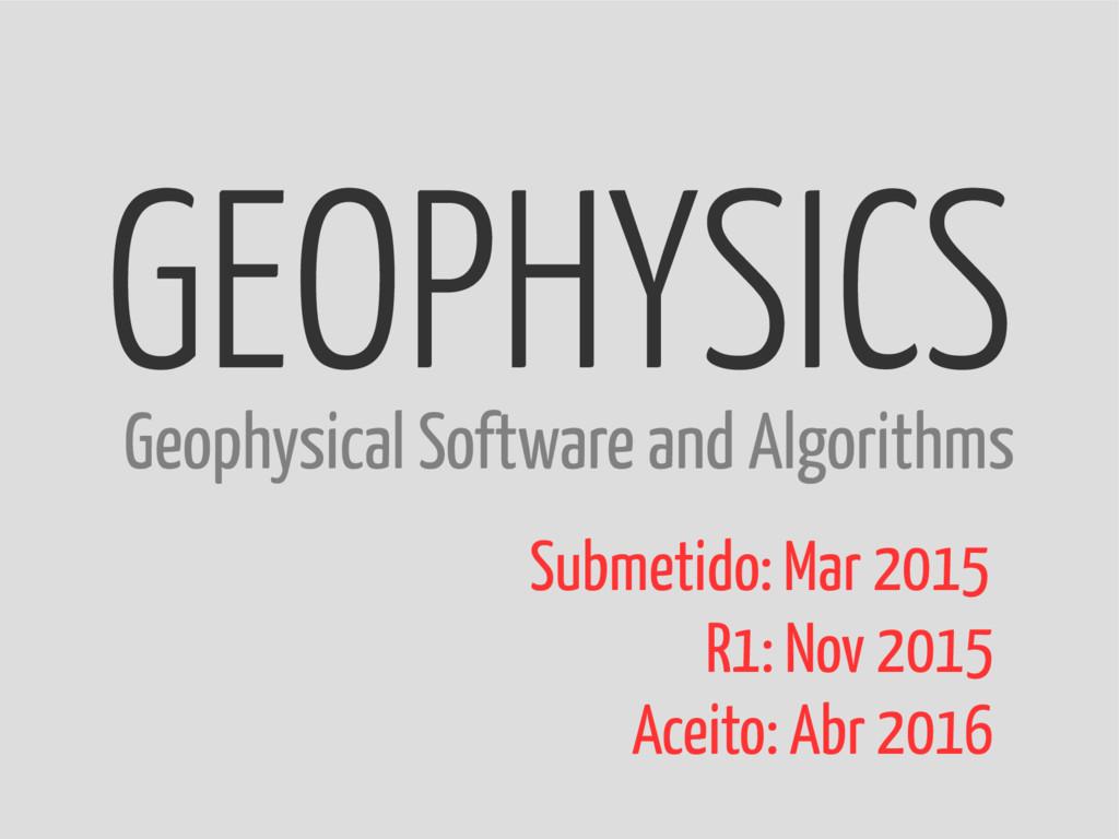 GEOPHYSICS Submetido: Mar 2015 R1: Nov 2015 Ace...