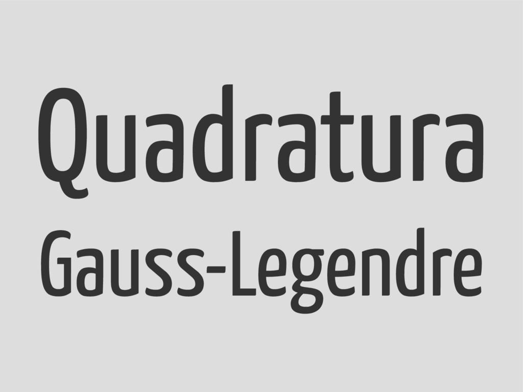 Quadratura Gauss-Legendre