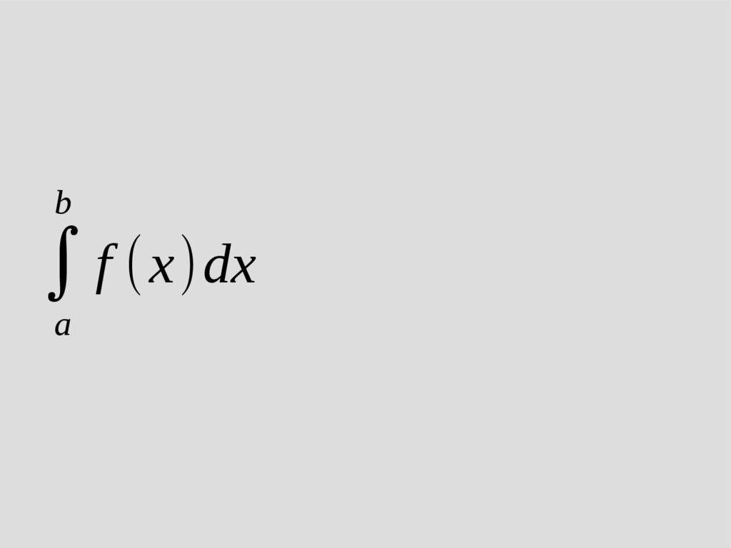 ∫ a b f (x)dx≈ b−a 2 ∑ i=1 N W i f (x i )