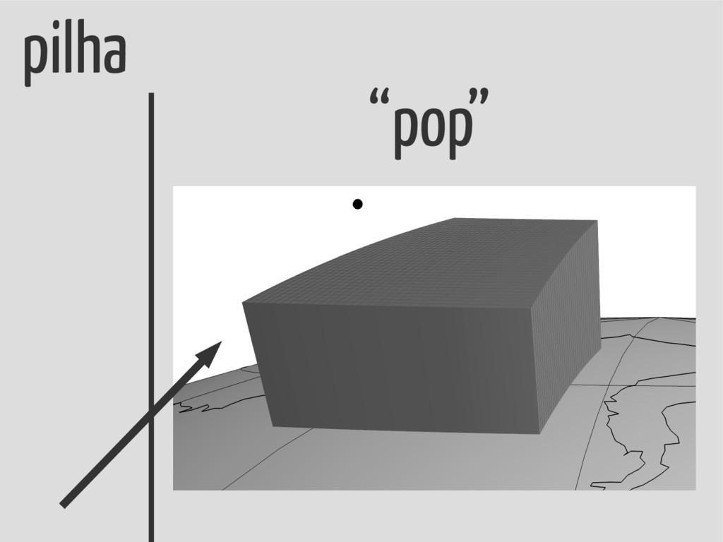 "pilha ""pop"""