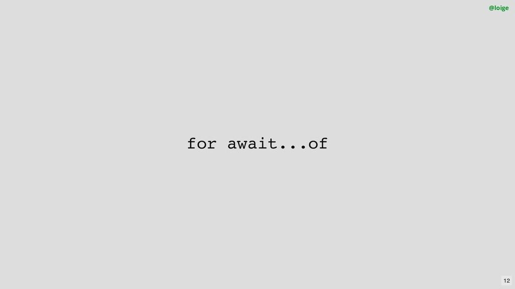 for await...of @loige 12