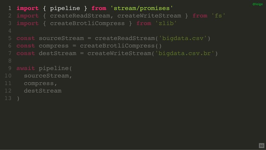 import { pipeline } from 'stream/promises' impo...