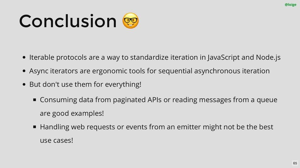 Conclusion 🤓 @loige Iterable protocols are a wa...