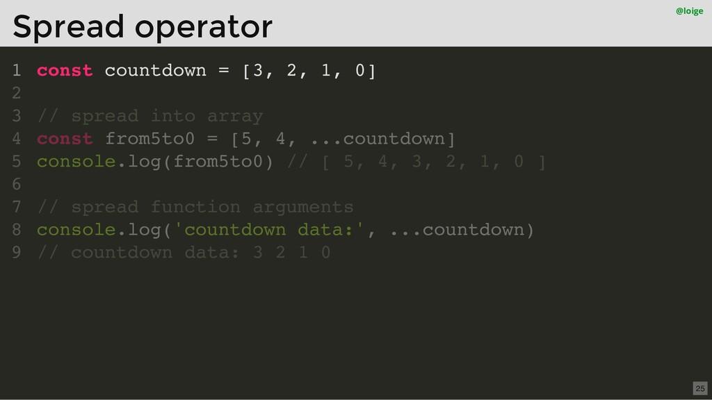 const countdown = [3, 2, 1, 0] // spread into a...