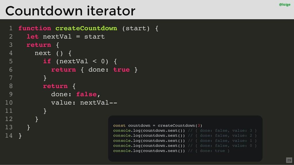 function createCountdown (start) { let nextVal ...