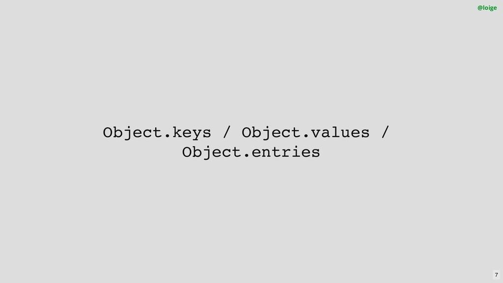 Object.keys / Object.values / Object.entries @l...