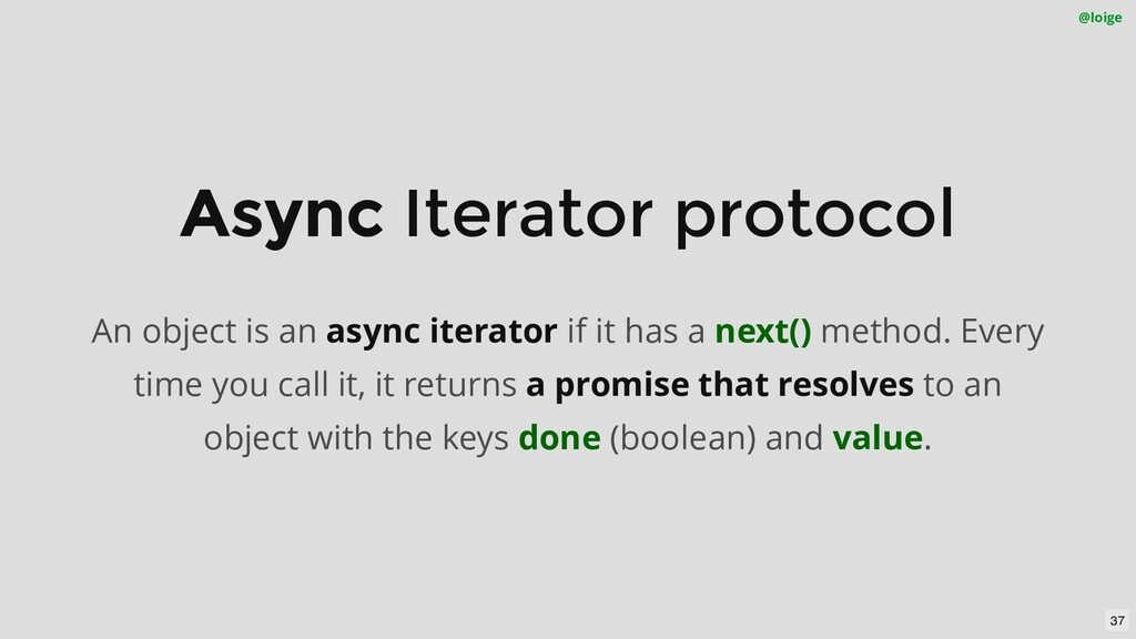 Async Iterator protocol An object is an async i...