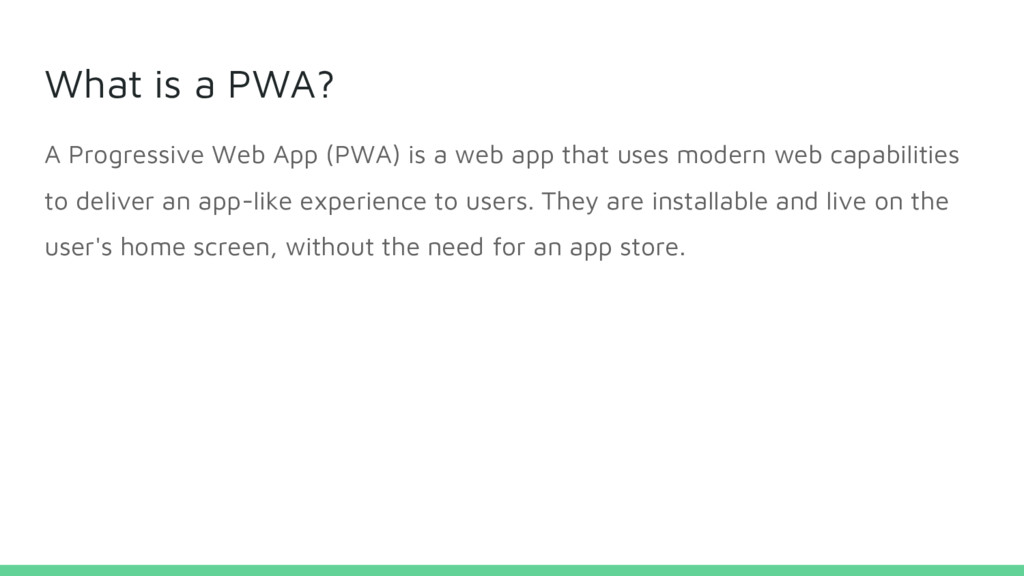 What is a PWA? A Progressive Web App (PWA) is a...