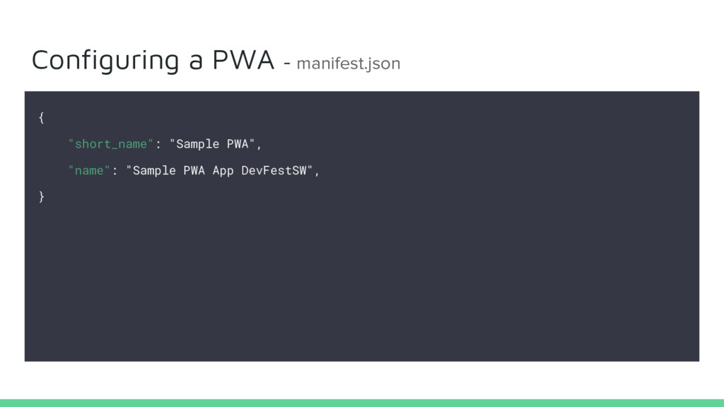 "Configuring a PWA - manifest.json { ""short_name..."