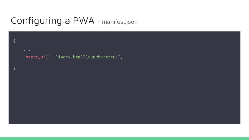 "Configuring a PWA - manifest.json { ... ""start_..."