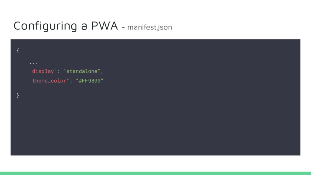 "Configuring a PWA - manifest.json { ... ""displa..."