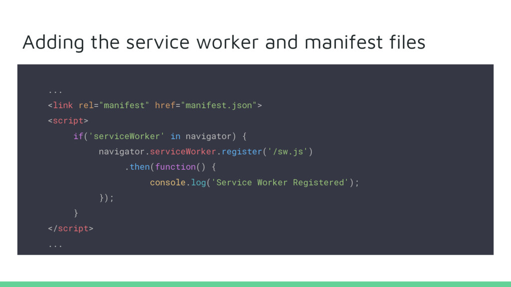 Adding the service worker and manifest files .....