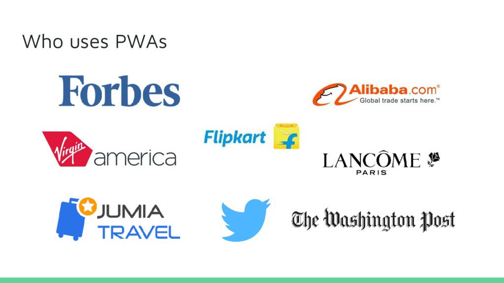Who uses PWAs