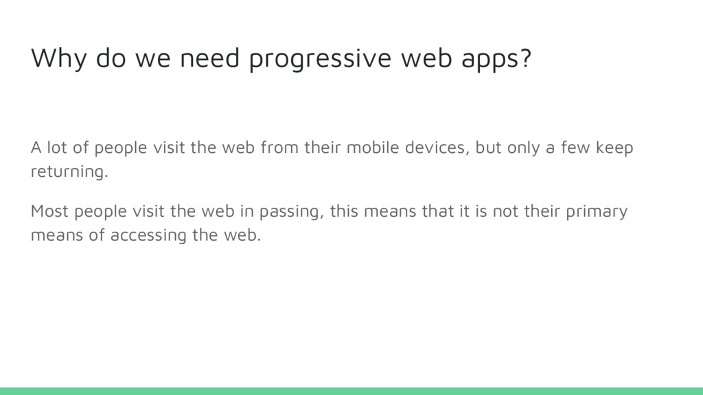 Why do we need progressive web apps? A lot of p...