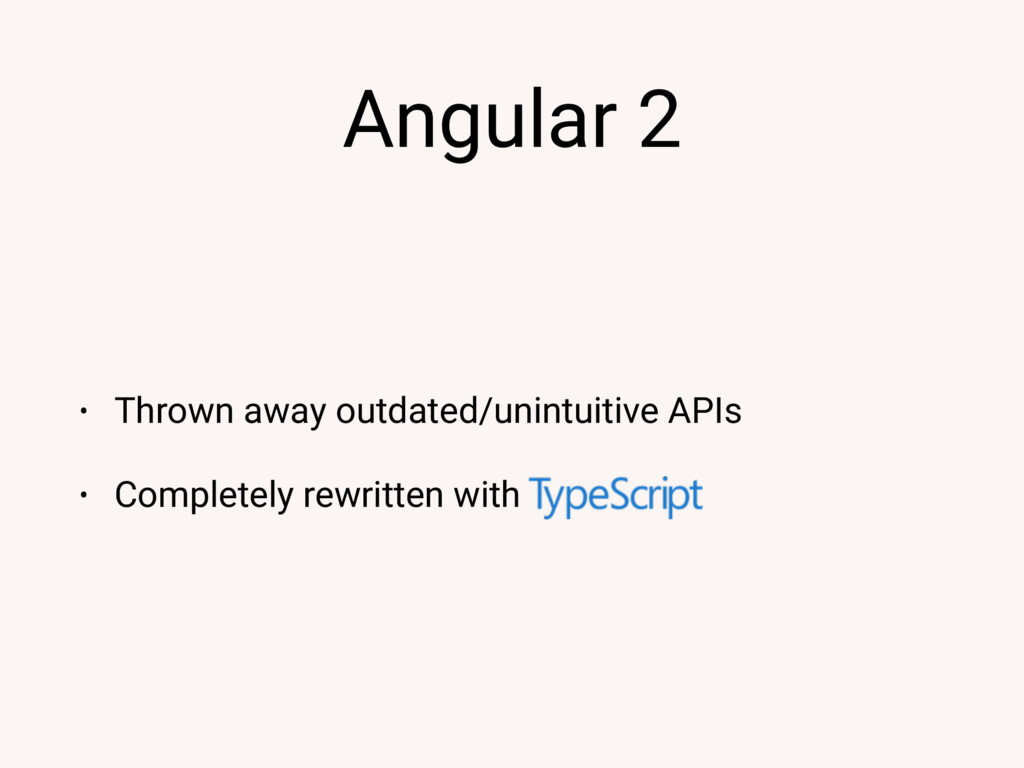 Angular 2 • Thrown away outdated/unintuitive AP...