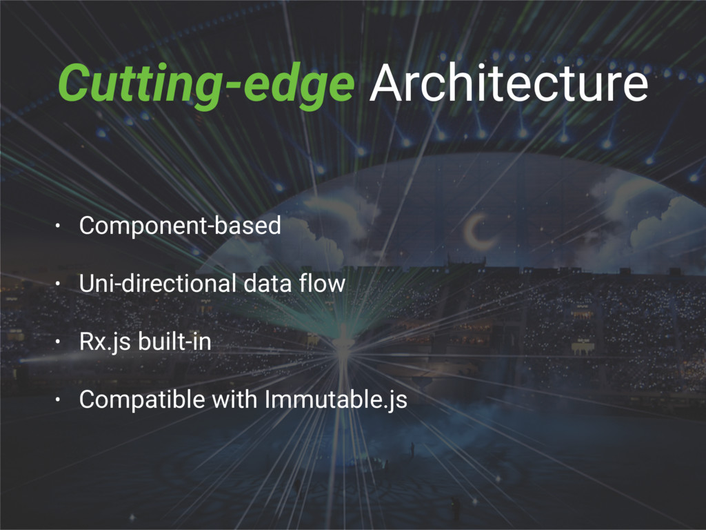 Cutting-edge Architecture • Component-based • U...