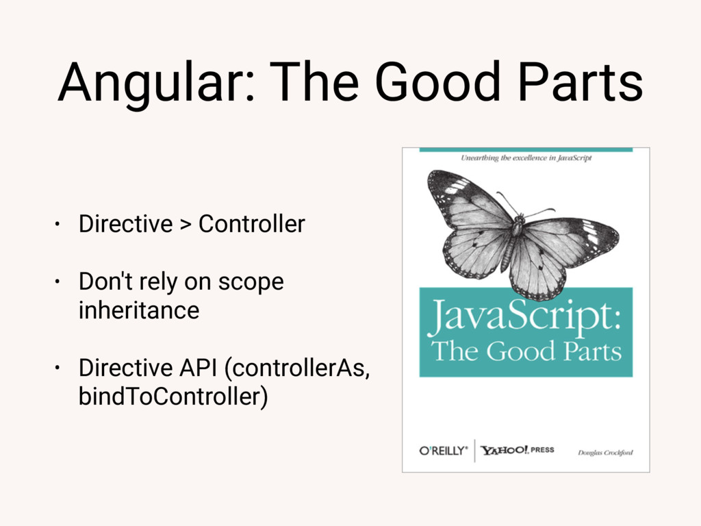 Angular: The Good Parts • Directive > Controlle...