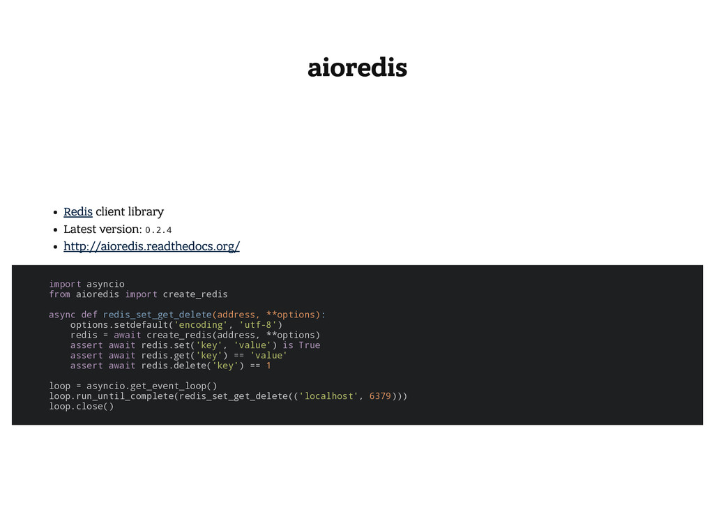 aioredis Redis client library Latest version: 0...
