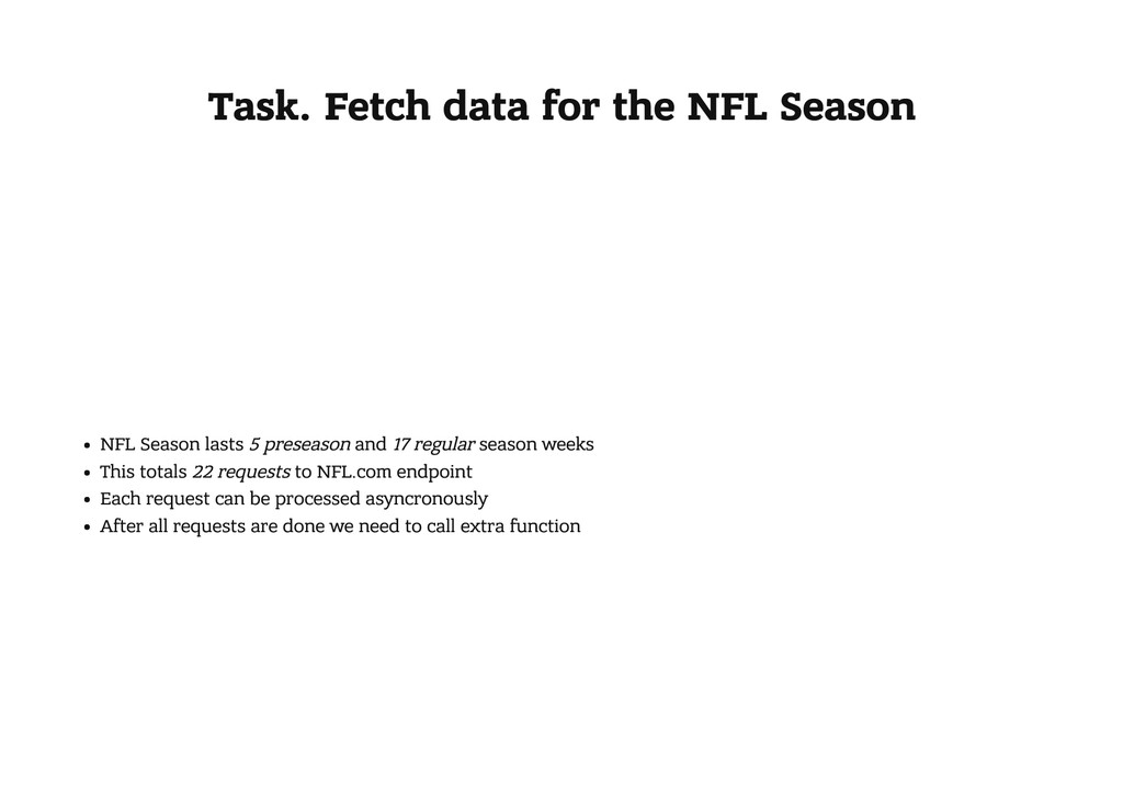 Task. Fetch data for the NFL Season NFL Season ...