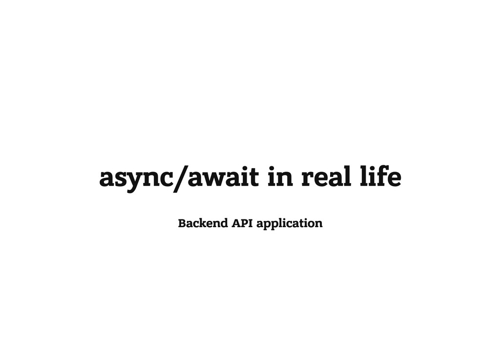 async/await in real life Backend API application