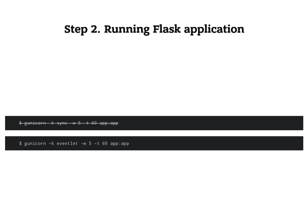 Step 2. Running Flask application $ g u n i c o...