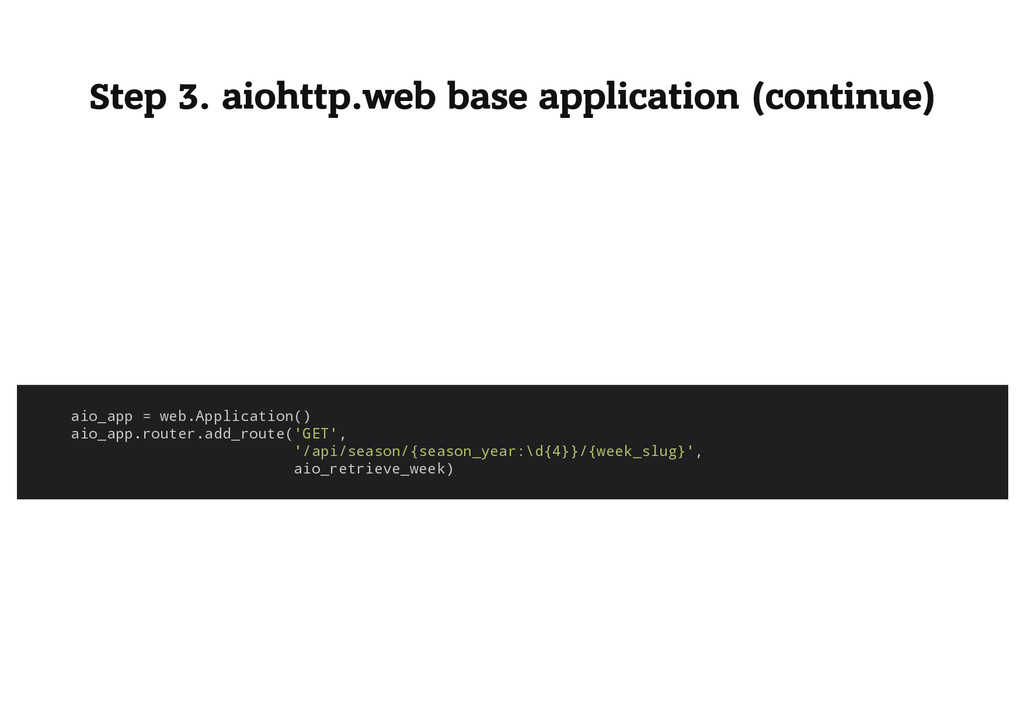 Step 3. aiohttp.web base application (continue)...