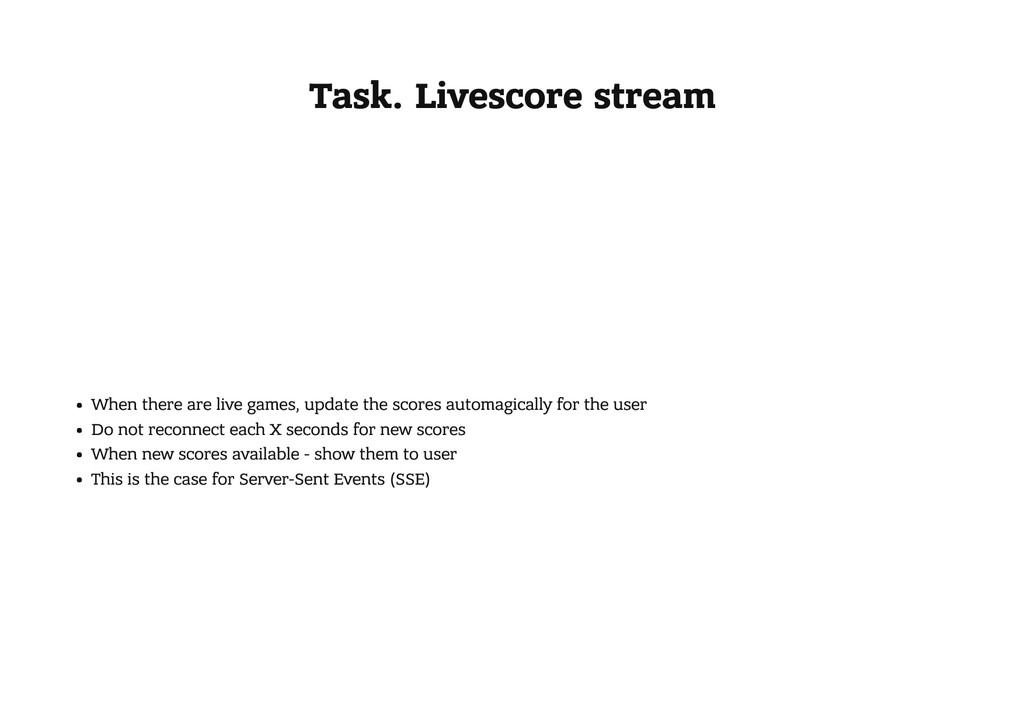 Task. Livescore stream When there are live game...