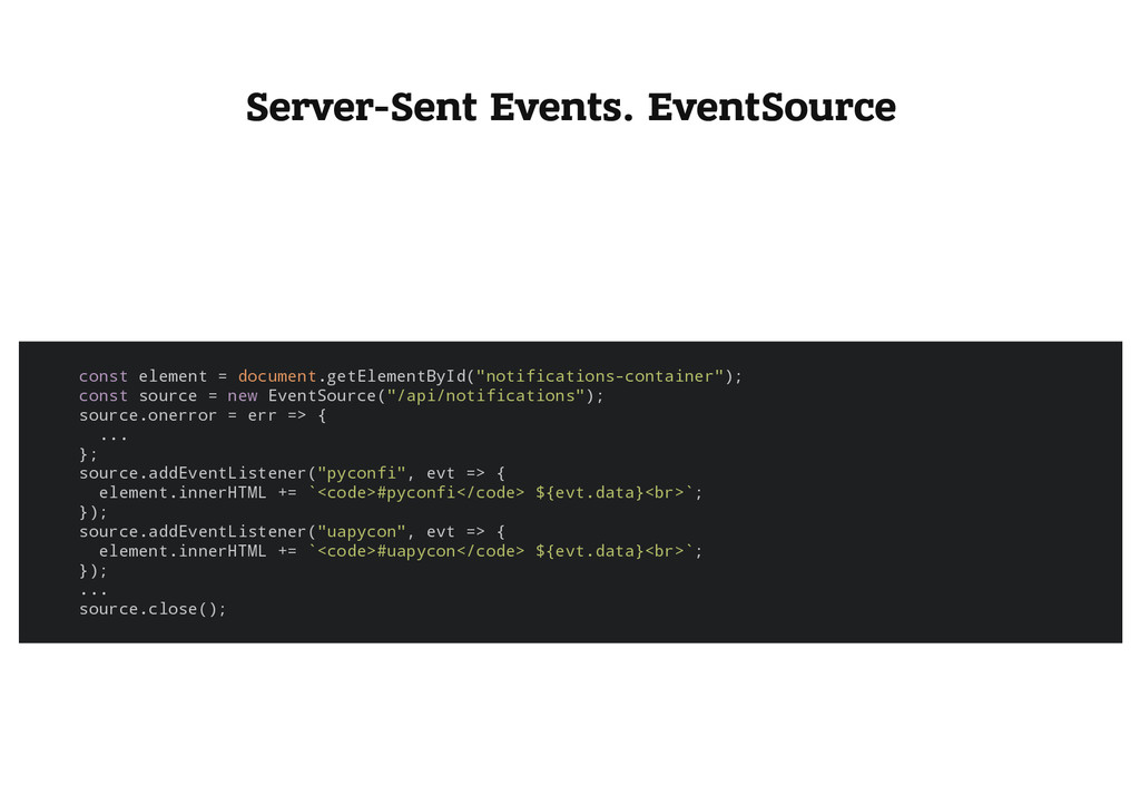 Server-Sent Events. EventSource c o n s t e l e...