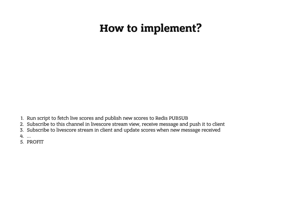 How to implement? 1. Run script to fetch live s...