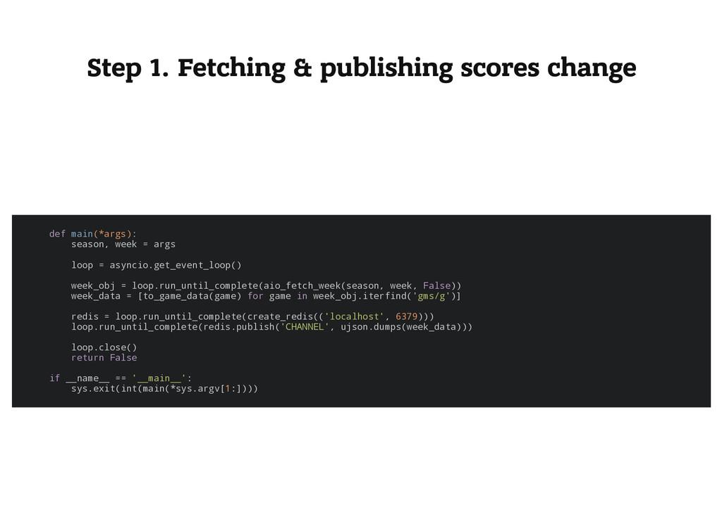 Step 1. Fetching & publishing scores change d e...