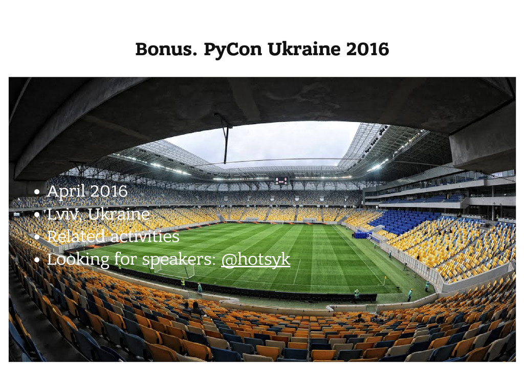 Bonus. PyCon Ukraine 2016 April 2016 Lviv, Ukra...