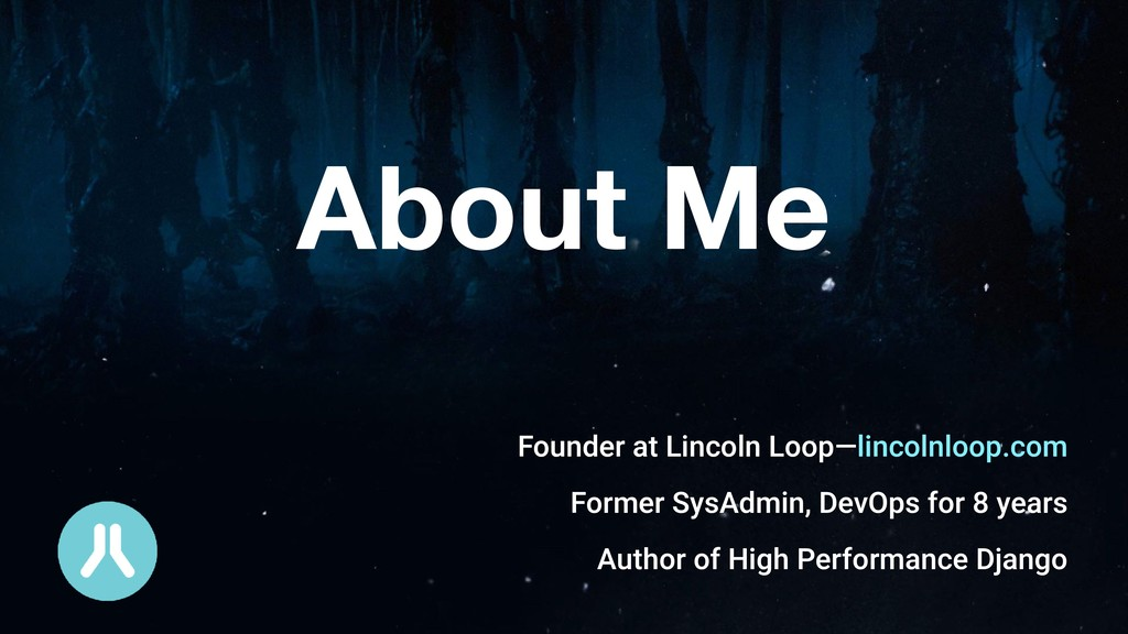 Founder at Lincoln Loop—lincolnloop.com Former ...