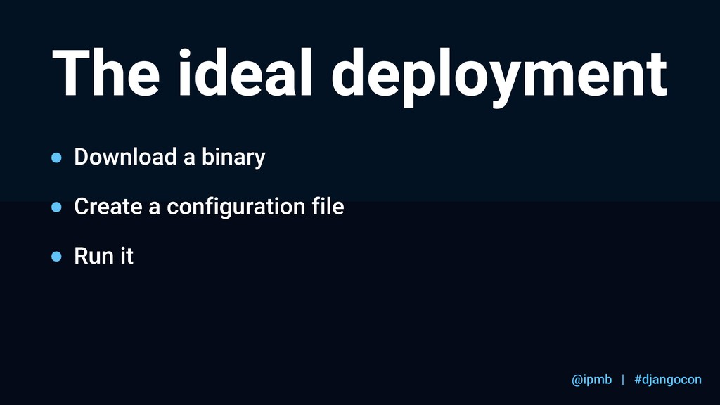 @ipmb | #djangocon The ideal deployment Downloa...
