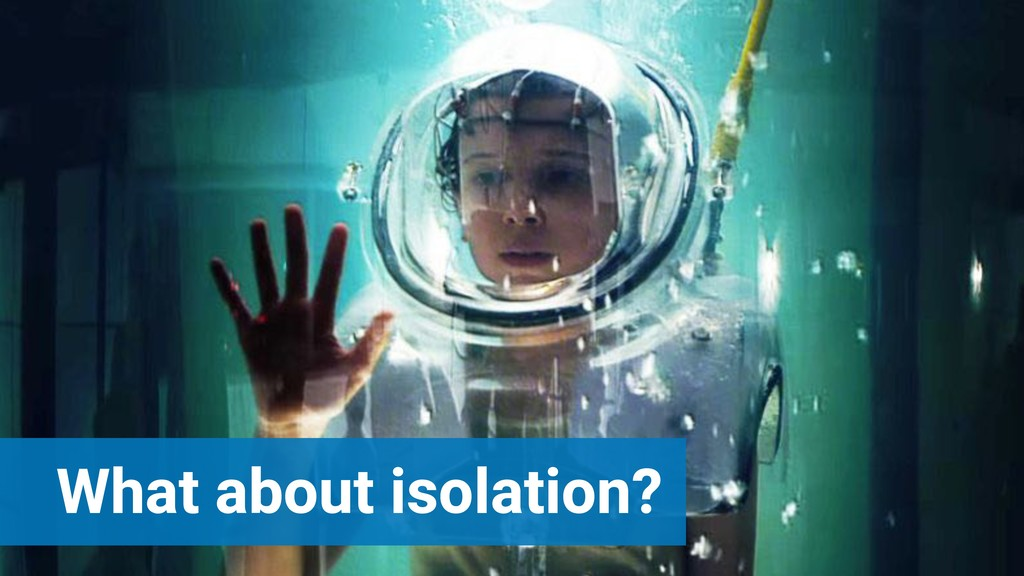 What about isolation?