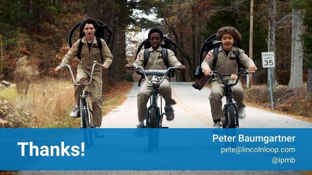 Thanks! Peter Baumgartner pete@lincolnloop.com ...