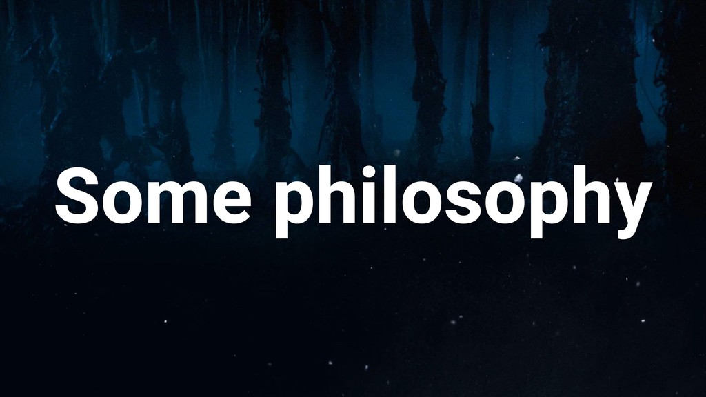 Some philosophy