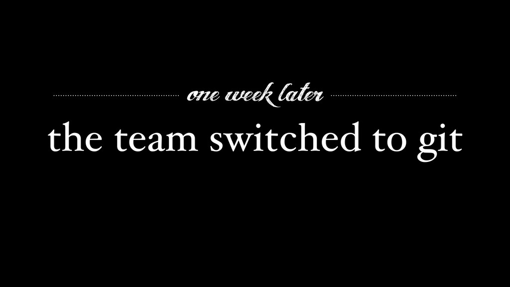 the team switched to git one week later