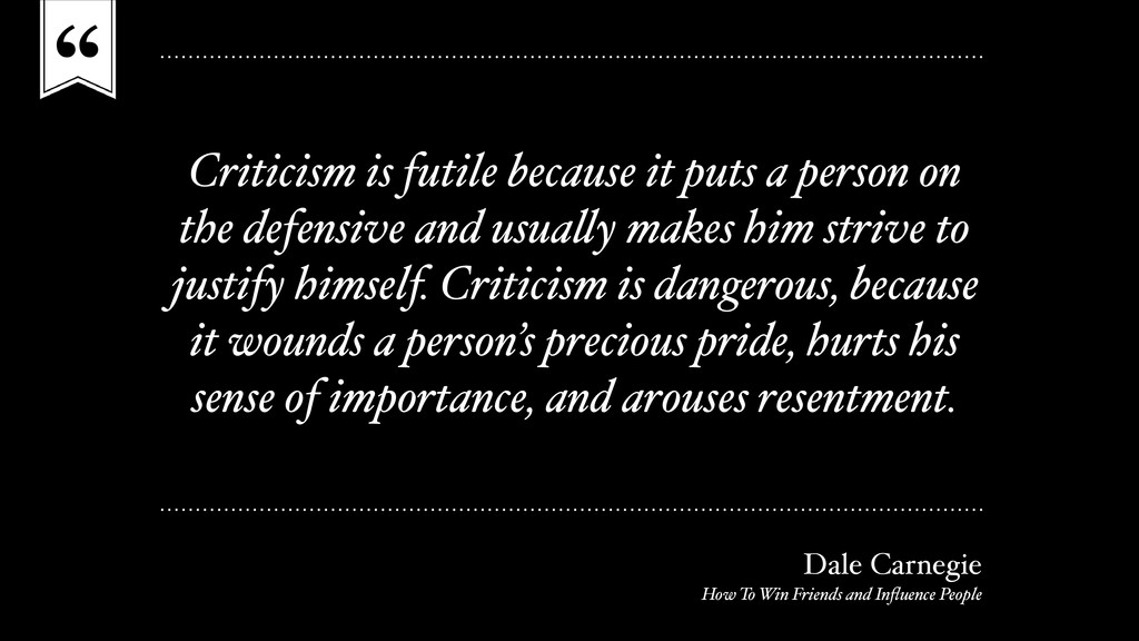 """"""" Criticism is futile because it puts a person ..."""