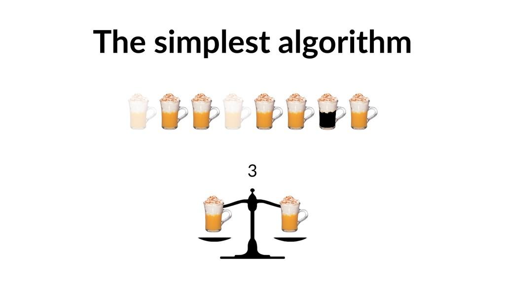 The simplest algorithm 3