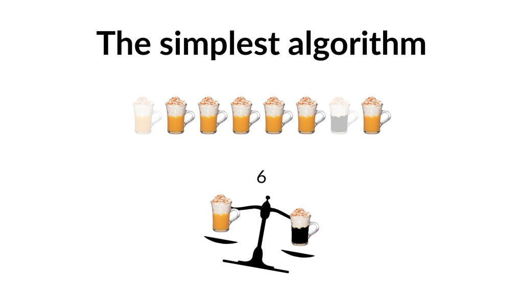 The simplest algorithm 6